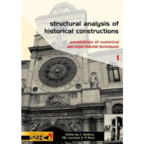 Structural Analysis of Historical Constructions - 2 Volume Set: Possibilities of Numerical and Experimental Techniques - Proceedings of the IVth Int. Seminar on Structural Analysis of Historical Constructions, 10-13 November 2004, Padova, Italy