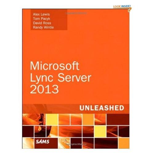 Microsoft Lync Server 2013 Unleashed (2nd Edition)
