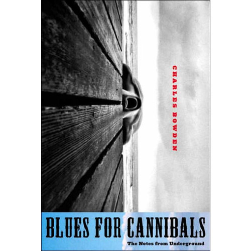 Blues for Cannibals: The Notes from Underground