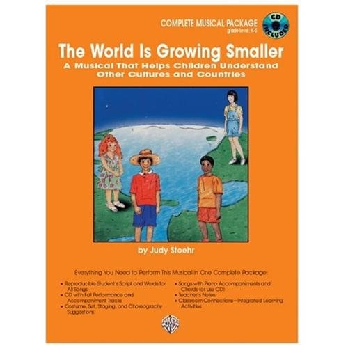 The World is Growing Smaller: A Musical That Helps Children Understand Other Cultures and Countries with Book and Other and CD (Audio)
