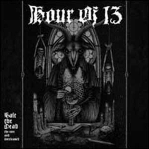 Hour of 13 - Salt The Dead: The Rare And Unreleased [Audio CD]