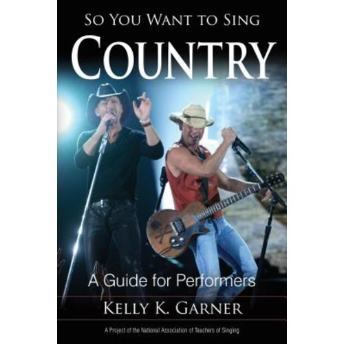 So You Want to Sing Country : A Guide for Performers