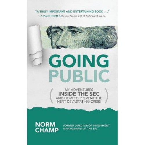 Going Public : My Adventures Inside the Sec and How to Prevent the Next Devastating Crisis (CD/Spoken