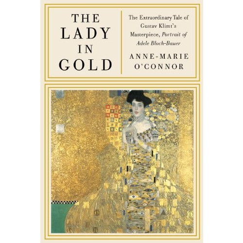 The Lady in Gold: The Extraordinary Tale of Gustav Klimt's Masterpiece,Bloch-Bauer