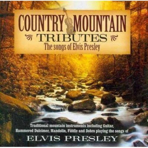 Elvis Presley - Country Mountain Tributes: The Songs Of Elvis Presley