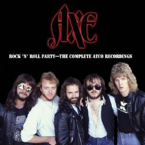 Axe - Rock N Roll Party:Complete Atco Recor (CD)