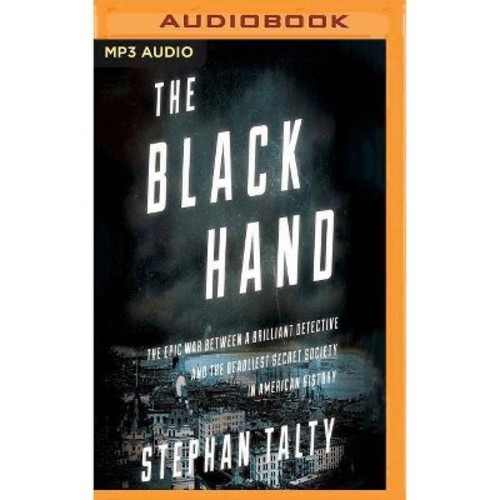 Black Hand : The Epic War Between a Brilliant Detective and the Deadliest Secret Society in American