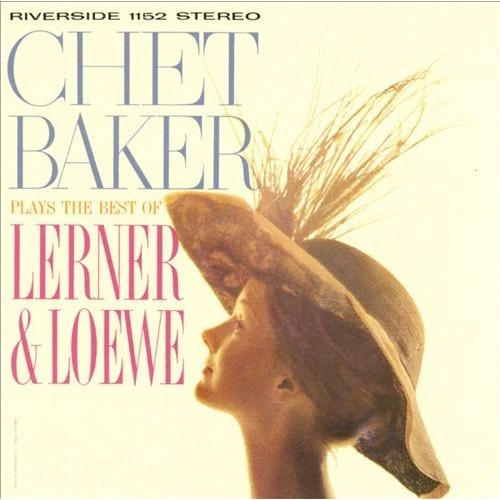Chet Baker Plays the Best of Lerner and Loewe [2013 Remaster] [CD]