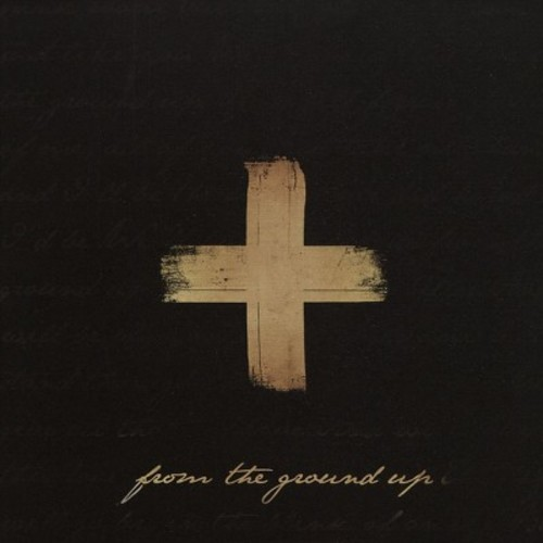 From the Ground Up [CD]