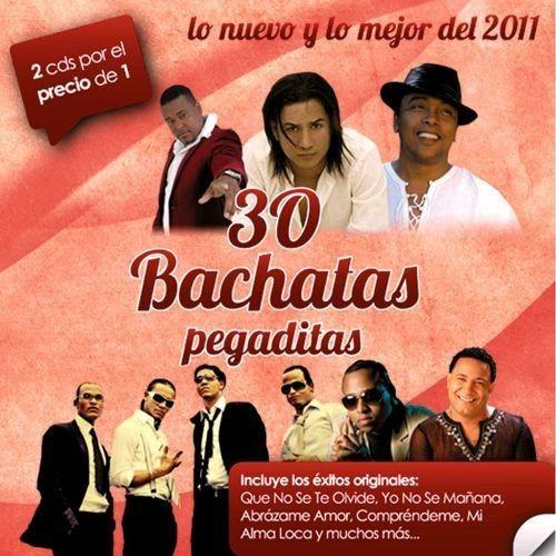 30 Bachatas Pegaditas: Lo Nuevo Y Lo Mejor 2011 [CD]