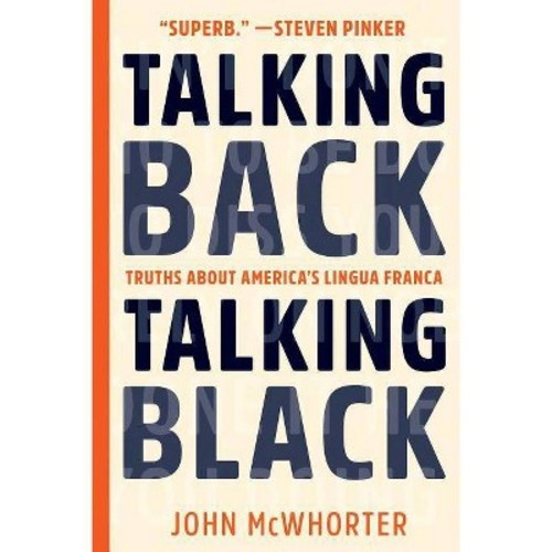 Talking Back, Talking Black: Truths About America's Lingua Franca (Hardcover)