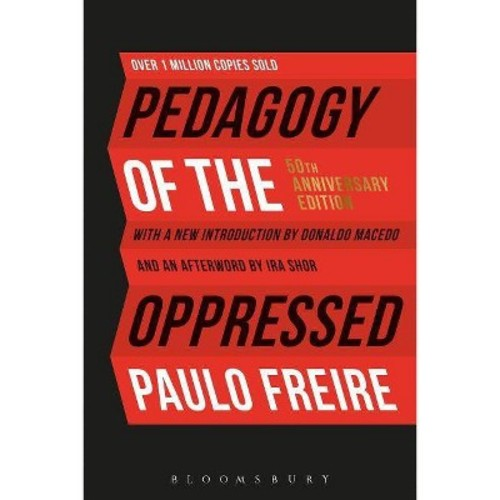 Pedagogy of the Oppressed : 50th Anniversary Edition (Paperback) (Paulo Freire)