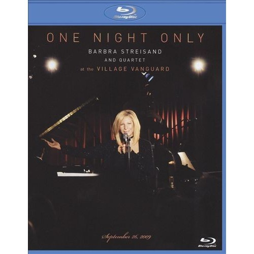 One Night Only Barbra Streisand and Quartet at the Village Vanguard September 26, 2009