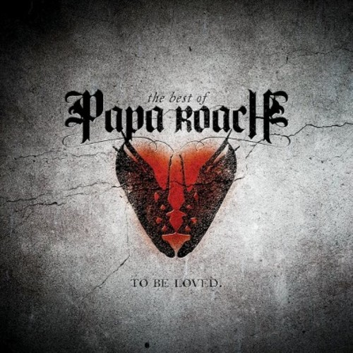 Papa Roach - To Be Loved: The Best of Papa Roach (Parental Advisory)
