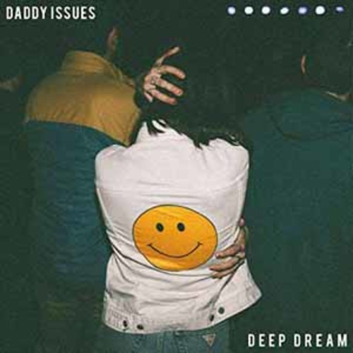 Daddy Issues - Deep Dream [Audio CD]