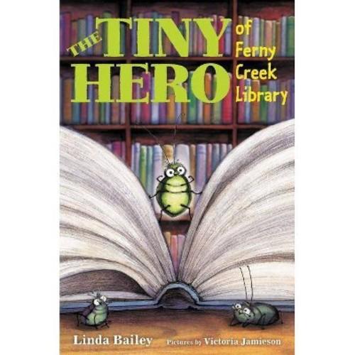 Tiny Hero of Ferny Creek Library (Hardcover) (Linda Bailey)