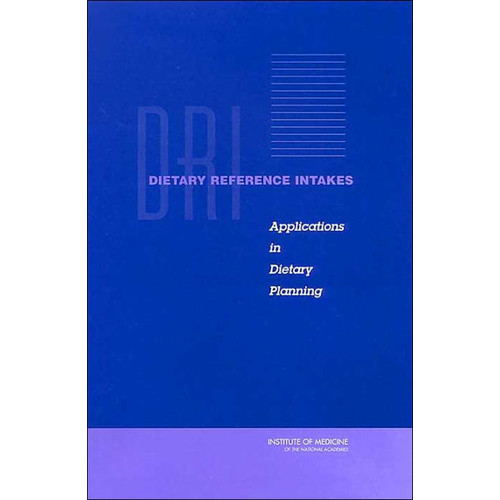 Dietary Reference Intakes: Applications in Dietary Planning