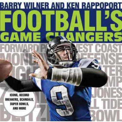 Football's Game Changers: Icons, Record Breakers, Scandals, Super Bowls, and More (Paperback)