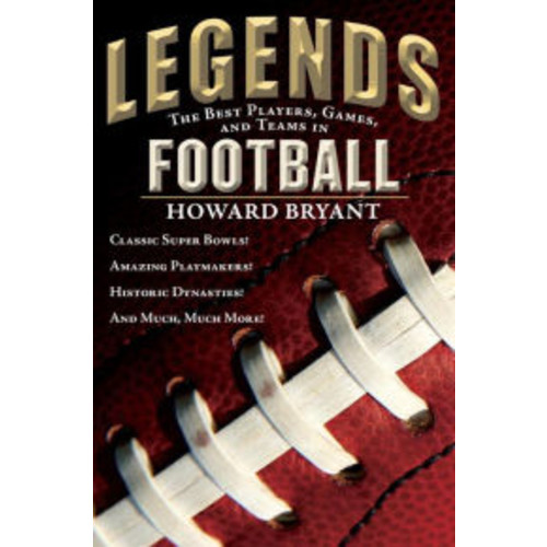 Legends: The Best Players, Games, and Teams in Football