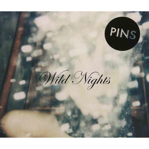 PINS - Wild Nights