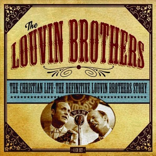 The Christian Life: The Definitive Louvin Brothers Story [CD]