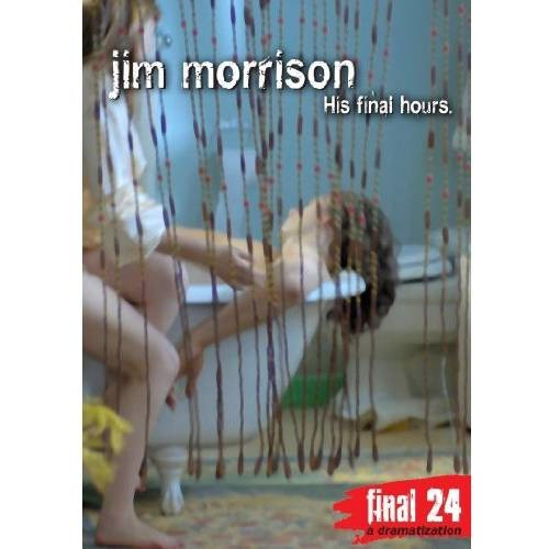 Jim Morrison: Final 24 - His Final Hours [DVD] [English] [2008]