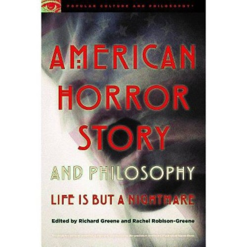 American Horror Story and Philosophy : Life Is but a Nightmare (Paperback)