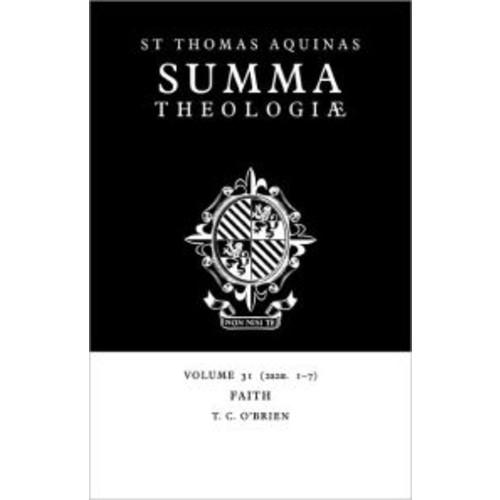 Summa Theologiae, Volume 31: Faith: 2a2ae. 1-7