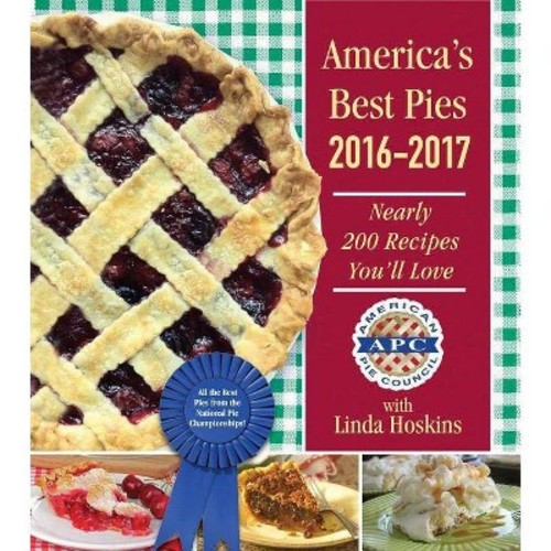 America's Best Pies 2016-2017: Nearly 200 Recipes You'll Love