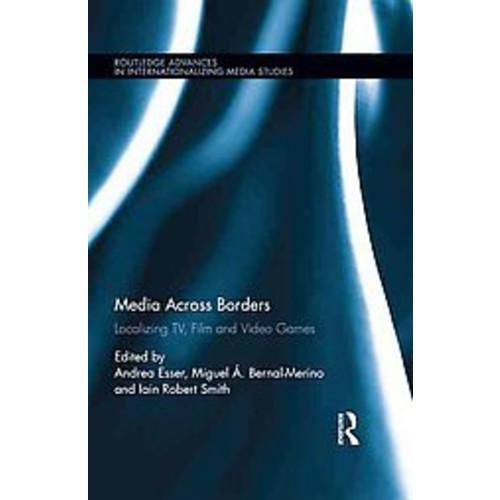 Media Across Borders: Localising TV, Film and Video Games