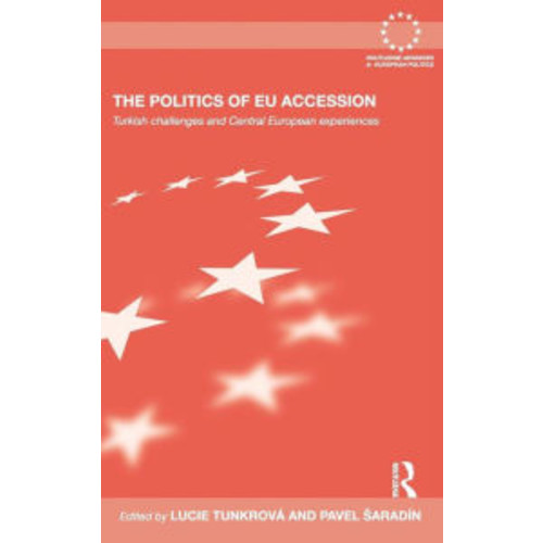 The Politics of EU Accession: Turkish Challenges and Central European Experiences / Edition 1
