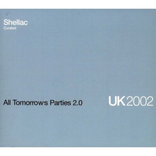 All Tomorrow?s Parties 2.0:Shellac Cu CD (2013)