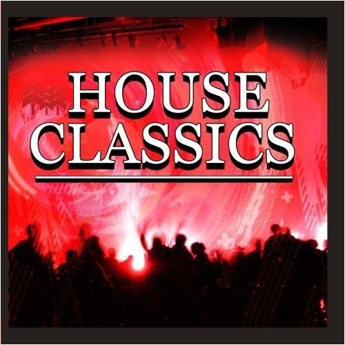 HOUSE CLASSICS - HOUSE CLASSICS