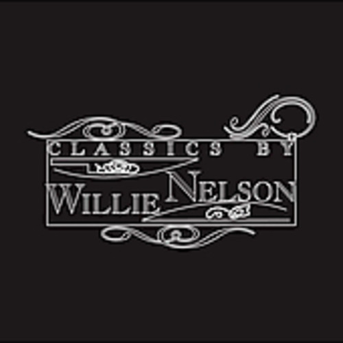 Willie Nelson - Classics By Willie Nelson