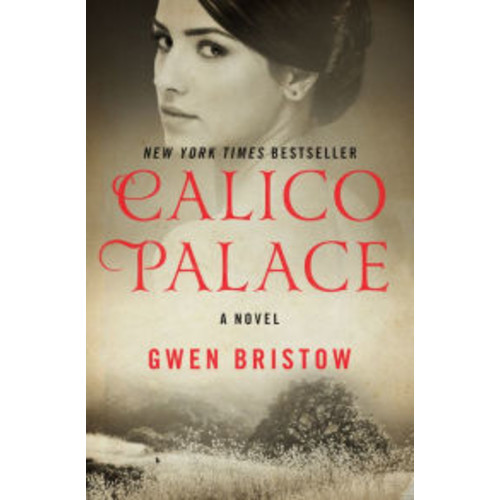 Calico Palace: A Novel
