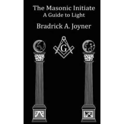 The Masonic Initiate: A Guide to Light