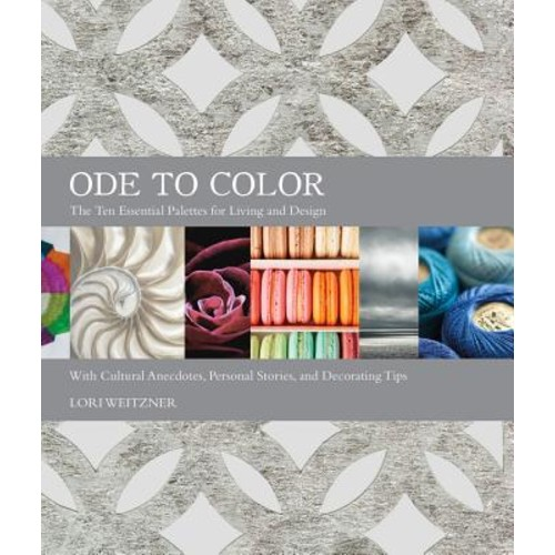 Ode to Color: The Ten Essential Palettes for Living and Design