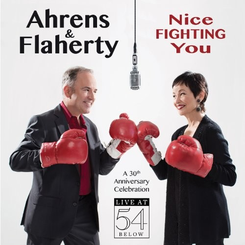 Nice Fighting You: A 30th Anniversary Celebration: Live at 54 Below [CD]