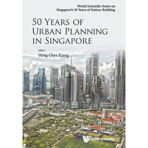 50 Years Of Urban Planning In Singapore