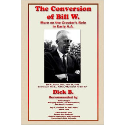 The Conversion of Bill W.: More On the Creator's Role in Early A.A.