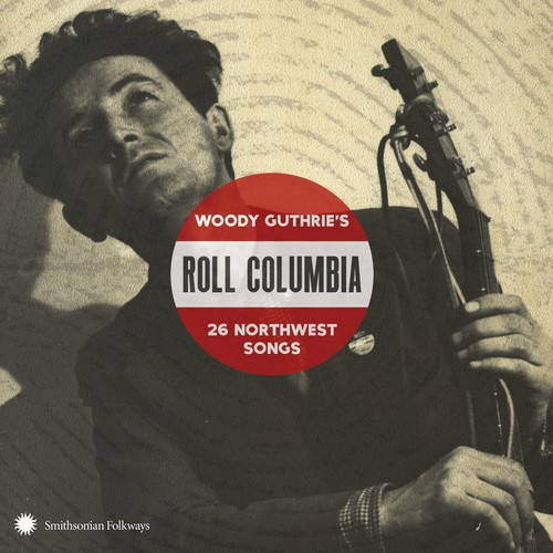 Various - Roll Columbia: Woody Guthrie's 26 Northwest Songs
