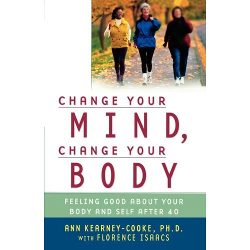 Change Your Mind, Change Your Body: Feeling Good About Your Body and Self After 40