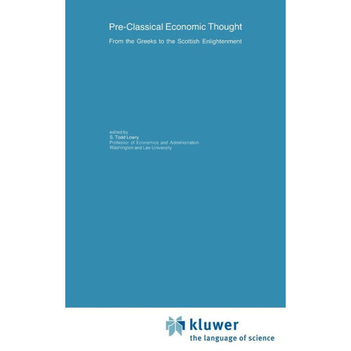 Pre-Classical Economic Thought: From the Greeks to the Scottish Enlightenment / Edition 1