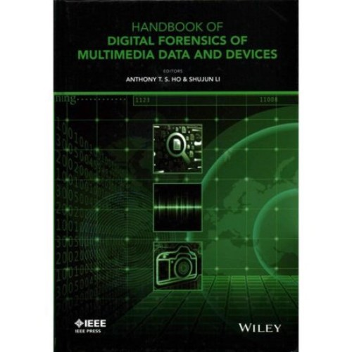 Wiley - IEEE: Handbook of Digital Forensics of Multimedia Data and Devices (Hardcover)
