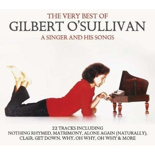 The Very Best of Gilbert O'Sullivan: A Singer & His Songs [CD]
