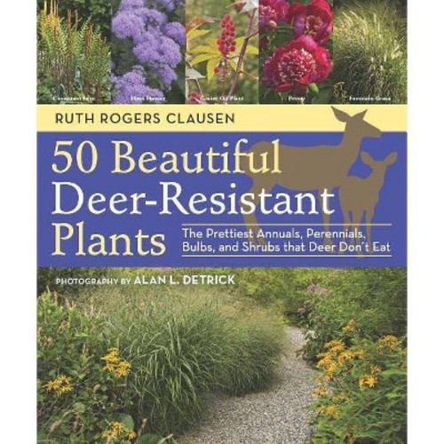 50 Beautiful Deer-Resistant Plants By Ruth Rogers Clausen