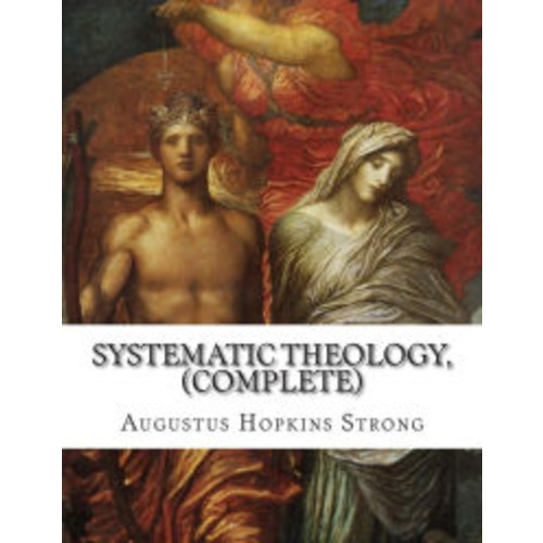 Systematic Theology, (Complete)