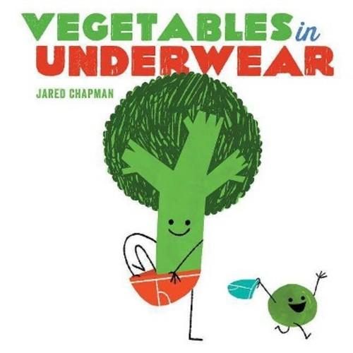 Vegetables in Underwear (Hardcover) (Jared Chapman)