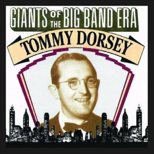 Tommy Dorsey - Giants Of The Big Band Era:Tommy Dors (CD)