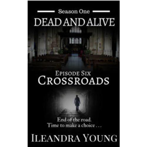 Season One: Dead And Alive - Crossroads (Episode Six)